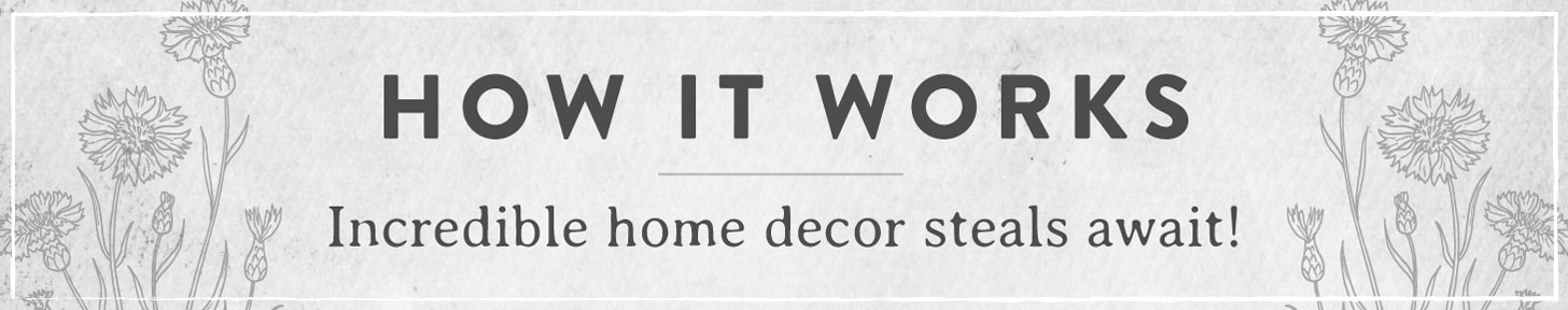 How It Works Decor Steals
